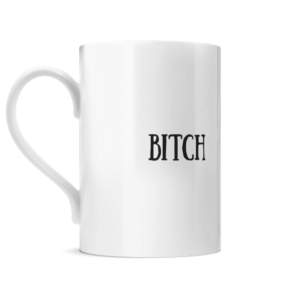 Bitch Posh Mug Left side