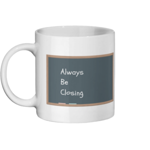 Always be closing mug