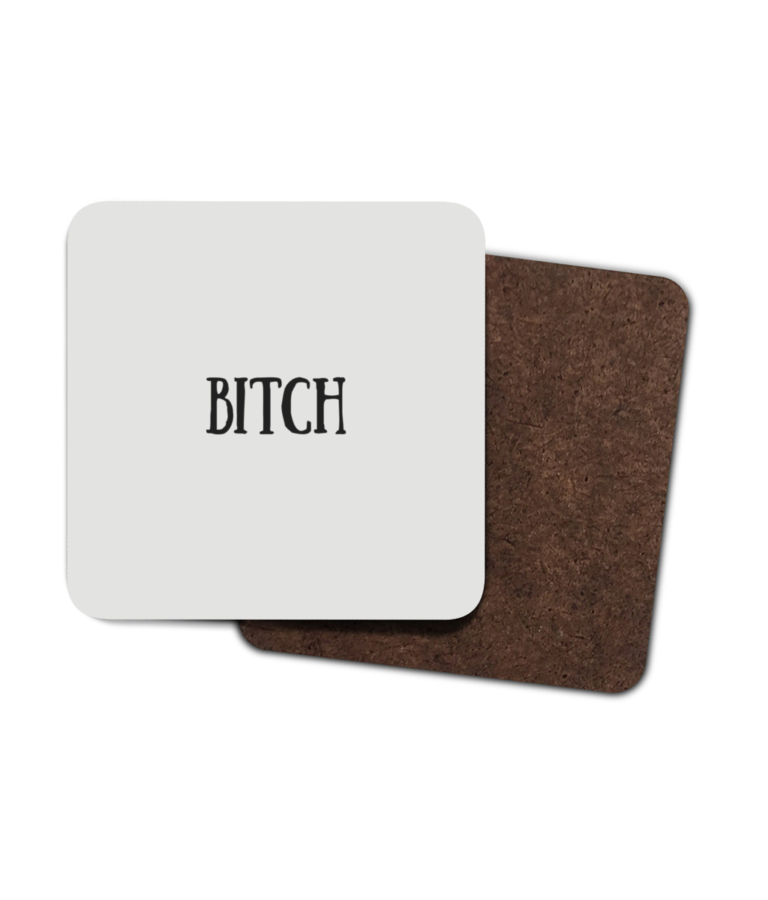 Bitch 4 Pack Hardboard Coasters Front