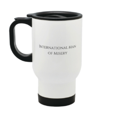 International Man of Misery Stainless Steel Travel Mug Left Side