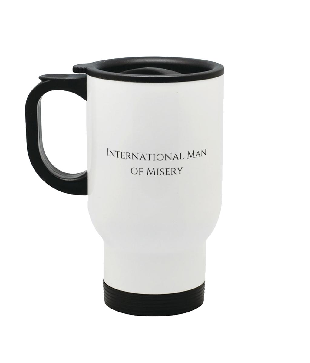 International Man of Misery Stainless Steel Travel Mug Left Side
