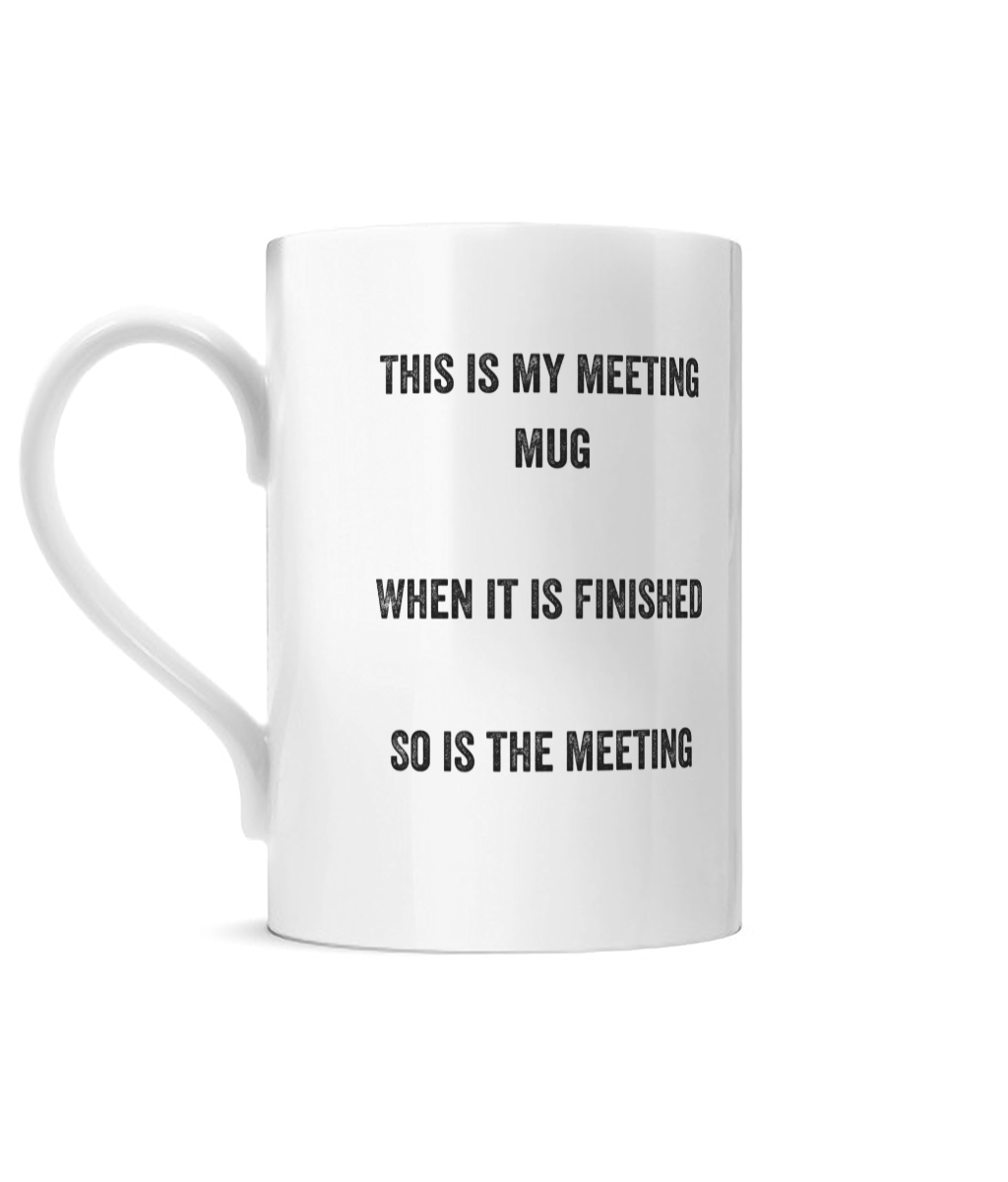 Posh Meeting Mug. A travelling mug which has printed on it. This is my meeting mug, when it is finished so is the meeting