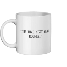 This Time Next Year Rodney Mug Left-side