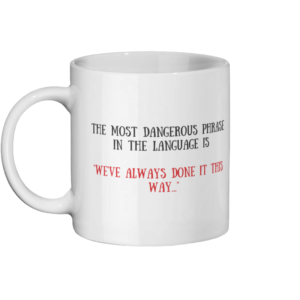 We've Always Done It This Way Mug