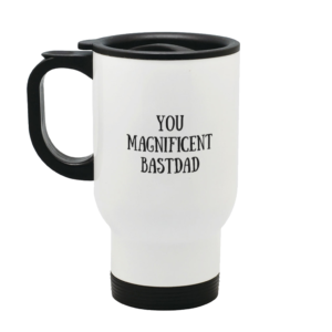 You Magnificent BastDad Stainless Steel Travel Mug Left side
